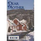 Dear Mother 9781438927954 by Ekim Paperback