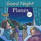 Good Night Planes by Mark Jasper, Adam Gamble (Board book, 2015)