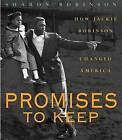 Promises to Keep: How Jackie Robinson Changed America by Sharon Robinson (Hardback, 2004)