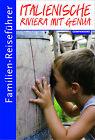 Familien-Reiseführer Italienische Riviera mit Genua von Gottfried Aigner (2015, Taschenbuch)