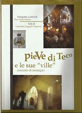 "PIEVE DI TECO E LE SUE ""VILLE""_ PIER PAOLO STRONA, GIACOMO AUGUSTO PIGNONE_2000"