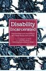 Disability Incarcerated: Imprisonment and Disability in the United States and Canada by Palgrave Macmillan (Paperback, 2014)