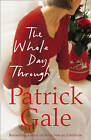 The Whole Day Through by Patrick Gale (Paperback, 2009)