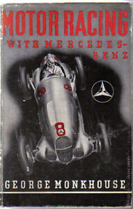 Motor Racing with Mercedes Benz by George Monkhouse Grand ...