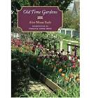 Old Time Gardens by Virginia Lopez Begg, Alice Morse Earle (Paperback, 2005)