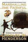 Marshalling the Faithful: The Marines' First Year in Vietnam by Charles Henderson (Paperback / softback, 2013)
