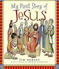 My First Story of Jesus by Tim Dowley (Hardback, 2007)
