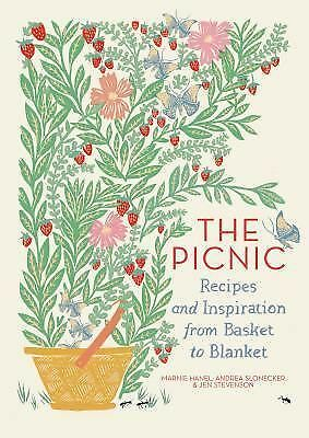 The Picnic : Recipes and Inspiration from Basket to Blanket by Marnie Hanel,...