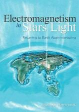 Electromagnetism in Stars Light : Returning to Earth Again Interacting by...