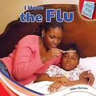 I Have the Flu by Gillian Gosman (Hardback, 2012)