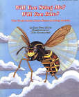 Will You Sting Me? Will You Bite?: The Truth About Some Scary-Looking Insects by Sara Swan Miller (Paperback, 2001)