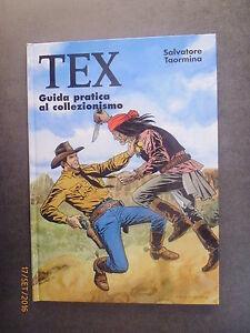 TEX-GUIDA-PRATICA-AL-COLLEZIONISMO-S-Taormina-2002-Ed-Byblos-Cartonato