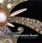 Imperishable Beauty: Art Nouveau Jewelry by Elyse Zorn Karlin, Yvonne Markowitz (Hardback, 2008)