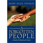a Forgotten People Mary Alice Thomas iUniverse Paperback 9781440114847