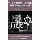The Germans and the Holocaust: Popular Responses to the Persecution and Murder of the Jews by Berghahn Books (Hardback, 2015)