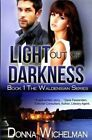 Light Out of Darkness by Donna L Wichelman (Paperback / softback, 2015)