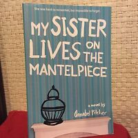 My Sister Lives On The Mantelpiece By Annabel Pitcher Free Shipping