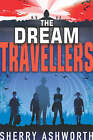 The Dream Travellers by Sherry Ashworth (Paperback, 2004)