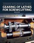 Gearing of Lathes for Screwcutting by Brian Wood (Hardback, 2016)