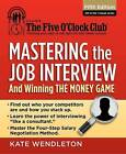 Mastering the Job Interview: And Winning the Money Game by Kate Wendleton (Paperback, 2013)