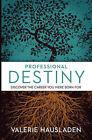 Professional Destiny by Valerie Hausladen (Paperback / softback, 2009)