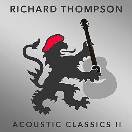 Richard Thompson - Acoustic Classics II [New CD]