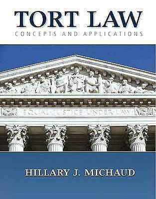 Tort Law: Concepts and Applications by Michaud, Hillary J.