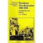 European Decolonization 1918-1981: An Introductory Survey by Elisa Serafinelli (Paperback, 1985)
