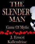 The Slender Man: Game of Myths by J Ernest Kallendrine (Paperback / softback, 2014)