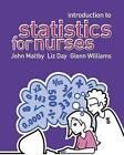 Introduction to Statistics for Nurses by John Maltby, Glenn Williams, Liz Day (Paperback, 2007)