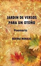 Jardín de Versos para un Otoño by Beatriz Morales (2014, Paperback)