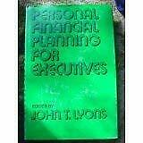 Personal Financial Planning for Executives by Randle, Paul A.