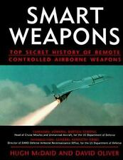 Smart Weapons: Top Secret History of Remote Controlled Weapons