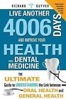 Live Another 4006 Days and Improve Your Health with Dental Medicine: The Ultimate Guide to Understanding the Link Between Oral Health and General Health by Richard Guyver (Paperback / softback, 2013)