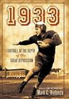 1933 Football at The Depth of The Great Depression by Bodanza M 9781450245241