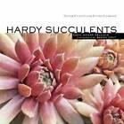 Hardy Succulents by Gwen Moore Kelaidis (Paperback, 2008)