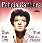 I Wish You Love/That Certain Feeling * by Felicia Sanders (CD, Sep-2011, Sepia Records)