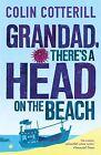 Grandad, There's a Head on the Beach von Colin Cotterill (2013, Taschenbuch)