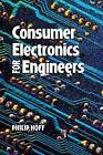 Consumer Electronics for Engineers by Philip Hoff (Hardback, 1998)