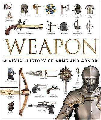 Weapon: A Visual History of Arms and Armor - New Book Ford, Roger