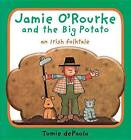 Jamie O'Rourke and the Big Potato: An Irish Folktale by Tomie dePaola (Board book, 2009)