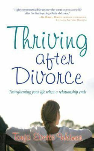 Thriving After Divorce: Transforming Your Life When a Relationship Ends, Weimer, 4