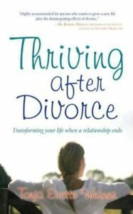 Thriving after Divorce : Transforming Your Life When a Relationship Ends 5