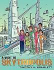 A Visit to Skytropolis by Timothy A Bramlett (Paperback / softback, 2012)