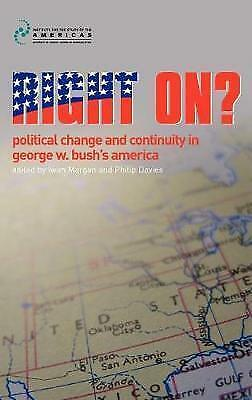 Right On?: Political Change and Continuity in George W. Bush's America, , New Bo