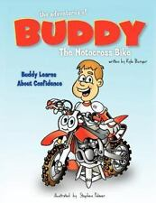 The Adventures of Buddy the Motocross Bike : Buddy Learns about Confidence by...