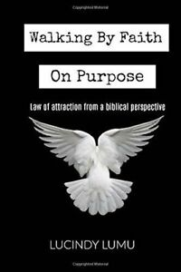 Walking-by-Faith-on-Purpose-Law-of-Attraction-from-a-Biblical-Perspective