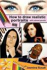 How to Draw Realistic Portraits: With Colored Pencils by Jasmina Susak (Paperback / softback, 2015)