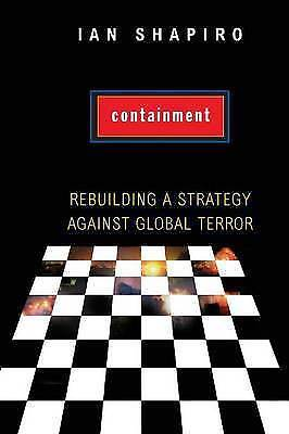 1 of 1 - Containment: Rebuilding a Strategy against Global Terror, Shapiro, Ian, New Book
