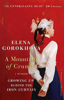 1 of 1 - Very Good, A Mountain of Crumbs: Growing Up Behind the Iron Curtain, Gorokhova,